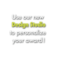 Use our new Design Studio to personalize your award